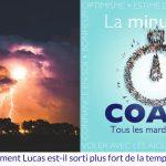 Comment Lucas est-il sorti plus fort de la tempête ?